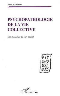 Psychopathologie de la vie collective