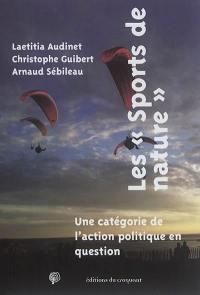 Les sports de nature : une catégorie de l'action politique en question