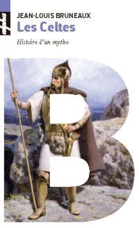 Les Celtes : histoire d'un mythe