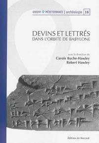 Devins et lettrés dans l'orbite de Babylone : travaux réalisés dans le cadre du projet ANR Mespériph 2007-2011