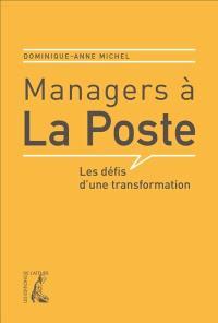 Managers à la Poste : les défis d'une transformation