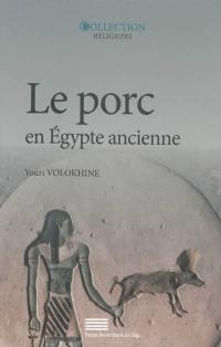 Le porc en Egypte ancienne : mythes et histoire à l'origine des interdits alimentaires