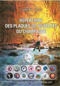 Répertoire des plaques de muselets du champagne : la cote de référence depuis 1996. Volume 1