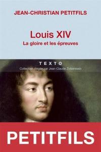 Louis XIV : la gloire et les épreuves