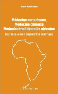 Médecine européenne, médecine chinoise, médecine traditionnelle africaine : leur face-à-face aujourd'hui en Afrique