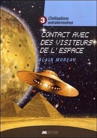 Civilisations extraterrestres. Volume 3, Contacts avec des visiteurs de l'espace