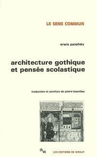 Architecture gothique et pensée scolastique; Précédé de L'Abbé Suger de Saint-Denis