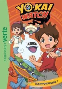 Yo-kai watch. Volume 3, Rapporteuse !