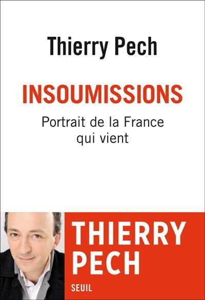 Insoumissions : portrait de la France qui vient