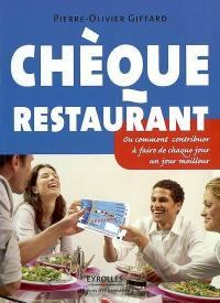 Chèque restaurant ou Comment contribuer à faire de chaque jour un jour meilleur