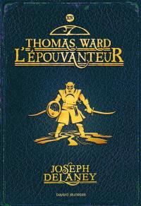 L'Epouvanteur. Volume 14, Thomas Ward l'Epouvanteur