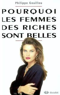 Pourquoi les femmes des riches sont belles