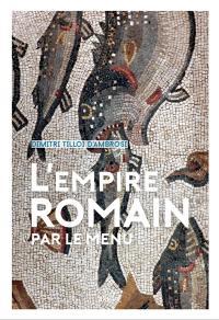 L'Empire romain... par le menu