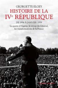 Histoire de la IVe République. Volume 2, De 1956 à janvier 1959