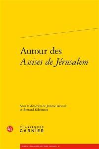 Autour des Assises de Jérusalem