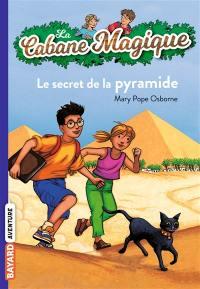 La cabane magique. Volume 3, Le secret de la pyramide