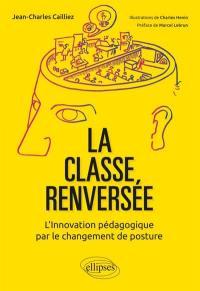 La classe renversée : l'innovation pédagogique par le changement de posture