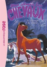 Mes amis les chevaux. Volume 23, Le courage de Féline
