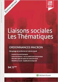 Liaisons sociales. Les thématiques, Ordonnances Macron : décryptage de la réforme du Code du travail