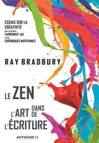 Le zen dans l'art de l'écriture : essais sur la créativité