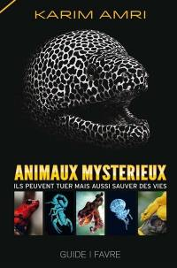Animaux mystérieux : ils peuvent tuer mais aussi sauver des vies