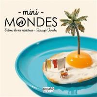 Mini-mondes : scènes de vie miniature