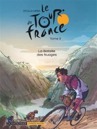 Le Tour de France. Volume 3, La bataille des nuages