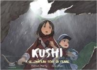 Kushi. Volume 3, Le château sous la terre