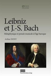 Leibniz et J.-S. Bach : métaphysique et pensée musicale à l'âge baroque