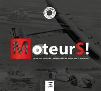 Moteurs ! : l'aventure des sports mécaniques = Moteurs ! : the motor sports adventure