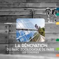 La rénovation du parc zoologique de Paris