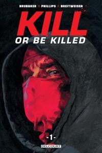 Kill or be killed. Volume 1