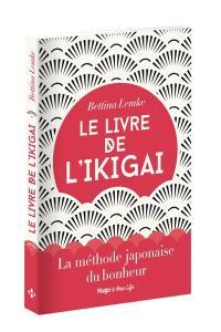 Le livre de l'ikigaï : la méthode japonaise du bonheur