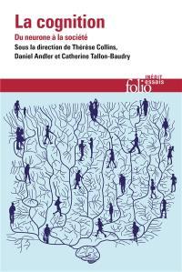 La cognition : du neurone à la société