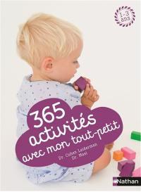 365 activités avec mon tout petit : 1-3 ans