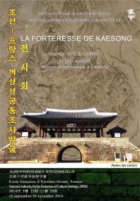 La forteresse de Kaesong : catalogue de l'exposition sur les recherches archéologiques conjointes de la forteresse de Kaesong