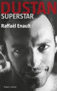 Dustan superstar : biographie
