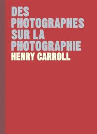 Des photographes sur la photographie