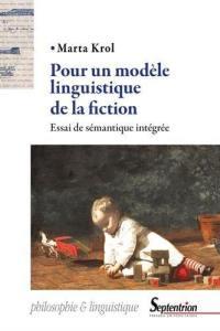 Pour un modèle linguistique de la fiction : essai de sémantique intégrée
