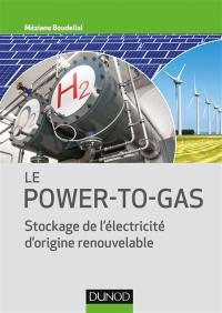 Le power to gas : stockage de l'électricité d'origine renouvelable