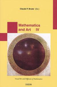 Mathematics and art. Volume 4, Visual art and diffusion of mathematics