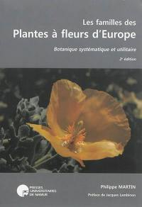 Les familles des plantes à fleurs d'Europe : botanique systématique et utilitaire
