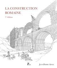 La construction romaine : matériaux et techniques