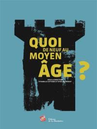 Quoi de neuf au Moyen Age ?