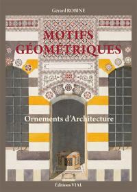 Motifs géométriques : ornements d'architecture