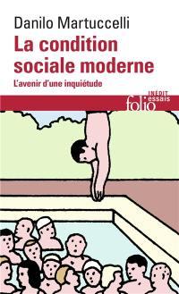 La condition sociale moderne : l'avenir d'une inquiétude