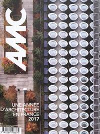 AMC, le moniteur architecture. n° 265, Une année d'architecture en France : 2017
