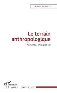 Le terrain anthropologique