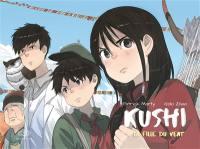 Kushi. Volume 4, La fille du vent