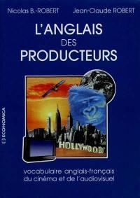 L'anglais des producteurs : vocabulaire anglais-français du cinéma et de l'audiovisuel